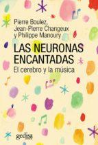 Neuronas encantadas, Las. El cerebro y la música (EXTENSIÓN CIENTÍFICA / MÚSICA / PSICOLOGÍA)