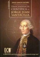 TRANSCENDENCIA CIENTIFICA DE JORGE JUAN SANTACILIA (2ª ED.)