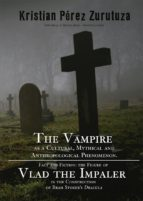 THE VAMPIRE AS A CULTURAL, MYTHICAL AND ANTHROPOLOGICAL PHENOMENON. FACT AND FICTION: (EBOOK)