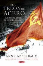 El telón de acero: La destrucción de Europa del Este 1944-1956 (DEBATE)