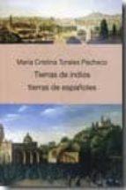 TIERRAS DE INDIOS TIERRAS DE ESPAÑOLES (INCLUYE CD)