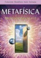 Metafisica, Meditaciones de Luz