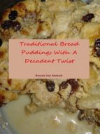 TRADITIONAL BREAD PUDDINGS WITH A DECADENT TWIST (EBOOK)