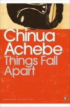 Things Fall Apart (The African Trilogy)