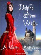 Behind Stone Walls (Yellow Silk Dreams Book 5) (English Edition)
