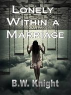 Lonely Within a Marriage (English Edition)