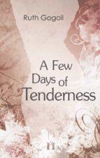 A FEW DAYS OF TENDERNESS (EBOOK)