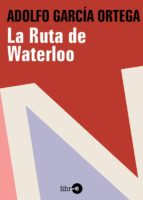 LA RUTA DE WATERLOO (EBOOK)