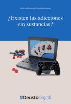 ¿EXISTEN LAS ADICCIONES SIN SUSTANCIAS? (EBOOK)
