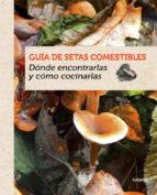 Guía De Setas Comestibles (OCIO Y ENTRETENIMIENTO)