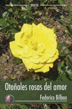 Otoñales rosas del amor (Poesía)