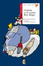 Andrea y el cuarto rey mago (Ala Delta (Serie Roja))