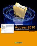 APRENDER ACCESS 2010 CON 100 EJERCICIOS PRÁCTICOS (EBOOK)