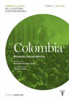 COLOMBIA. MIRANDO HACIA DENTRO. TOMO 4 (1930-1960) (EBOOK)