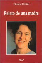 Relato de una madre (Biografías y Testimonios)