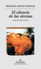 EL SILENCIO DE LAS SIRENAS (FINALISTA PREMIO HERRALDE 1985)