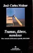 TRAMAS, LIBROS, NOMBRES: PARA ENTENDER LA LITERATURA ESPAÑOLA, 19 44-2000