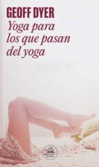 Yoga para los que pasan del yoga (Literatura Random House)