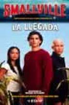 Smallville - La Llegada (Juvenil Anthony Hotowitz)
