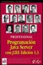 PROGRAMACION JAVA SERVER CON J2EE EDICION 1.3: PROFESIONAL