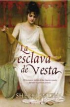 LA ESCLAVA DE VESTA (HISTORICA)