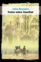 Todos sobre Zanzibar (Solaris ficción)