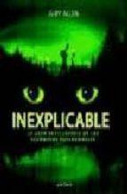 Inexplicable - la gran enciclopedia de los fenomenos paranormales (Libro Ilustrado)