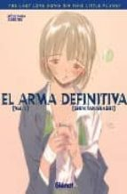 El arma definitiva 1: The last love song on this little planet (Seinen Manga)