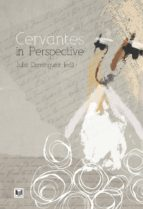 Cervantes in Perspective