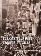 ELS CASTELLS DELS XIQUETS DE VALLS