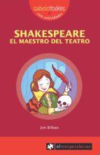 SHAKESPEARE: EL MAESTRO DEL TEATRO