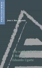 A LA SOMBRA DE LORCA Y BUÑUEL: EDUARDO UGARTE (EBOOK)