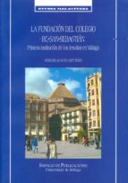 LA FUNDACION DEL COLEGIO DE SAN SEBASTIAN: PRIMERA INSTITUCION DE LOS JESUITAS EN MALAGA