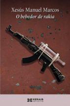 O bebedor de rakia (Edición Literaria - Narrativa E-Book)
