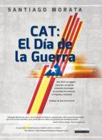 Cat: el Día de la Guerra (Narrativa Nowtilus)