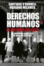 Derechos humanos®: La Historia del CELS. De Mignone a Vertbitsky. De Videla a Cristina