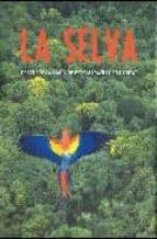 Selva, la - descubre la magia de este maravilloso habitat (Spirit of)
