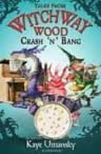 TALES FROM WITCHWAY WOOD: Crash