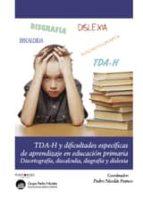 Dificultades específicas de aprendizaje en Educación Primaria: Disortografía, Disgrafía, Dislexia y T-DAH