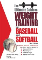 The Ultimate Guide To Weight Training For Baseball & Softball (English Edition)