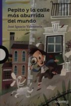 Pepito Y La Calle Mas Aburrida Del Mundo / Pepito And The Most Boring Street In The World (Serie Morada) Spanish Edition