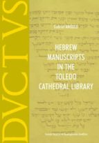 HEBREW MANUSCRIPTS IN THE TOLEDO CATHEDRAL LIBRARY (EBOOK)