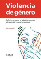 Violencia de género: Reflexiones sobre la relación de pareja y la violencia contra las mujeres (Vitae (marge Books))