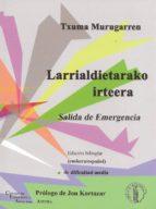 LARRIALDIETARAKO IRTEERA; SALIDA DE EMERGENCIA (BIBLIOTECA VASCA BILINGUE)