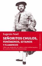 SEÑORITOS CHULOS, FENÓMENOS, GITANOS Y FLAMENCOS (EBOOK)