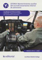 MANTENIMIENTO AUXILIAR DEL ACONDICIONAMIENTO INTERIOR DE AERONAVES. TMVO0109 (EBOOK)