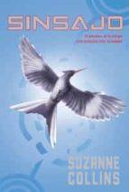 Sinsajo. Los Huegos Del Hambre - 1ª Edición (JUEGOS DEL HAMBRE)