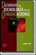 DICCIONARIO DE TECNOLOGIA DE LAS COMUNICACIONES