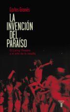 La Invención Del Paraíso: El Living Theatre Y El Arte De La Osadía