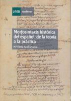 MORFOSINTAXIS HISTÓRICA DEL ESPAÑOL: DE LA TEORÍA A LA PRÁCTICA (EBOOK)